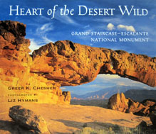 Heart of the Desert Wild: Grand Staircase–Escalante National Monument